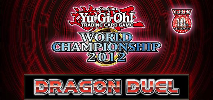 Yu-Gi-Oh! Dragon Duel World Championship 2012 - Road of ...